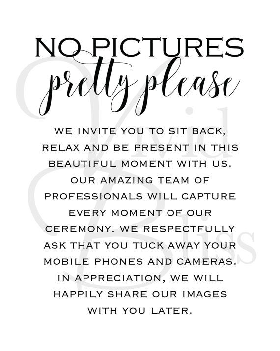 Request that guests turn off their cell phones and camera with this beautiful No Pictures Pretty Please, unplugged wedding sign. This file is an instant download and comes with both a PDF & a JPG file, so theres no waiting and printing is easy! It's easy… • Purchase this listing • You will be taken to a downloads page • Etsy will confirm your payment. Hold on… it takes a minute. • Download the JPEG file and save your purchase to your computer • Print as many times as you wish! Your file ...