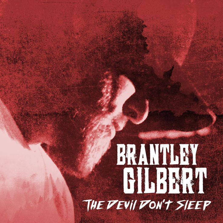 "Brantley Gilbert ""The Devil Don't Sleep"""