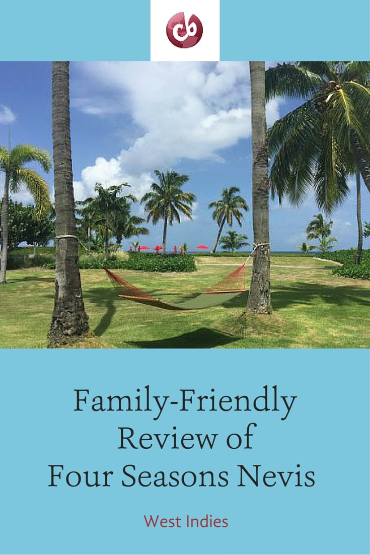 Family-friendly review of Four Seasons Nevis, West Indies, Caribbean