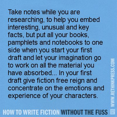 "From ""Research"" in http://rethinkpress.com/books/how-to-write-fiction-without-the-fuss/"