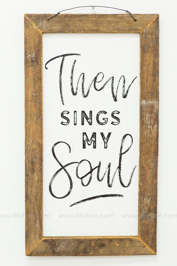 Then Sings My Soul Hanging Farmhouse Sign