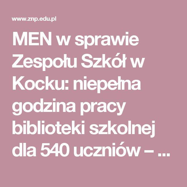 MEN w sprawie Zespołu Szkół w Kocku: niepełna godzina pracy biblioteki szkolnej dla 540 uczniów – nie narusza prawa - Związek Nauczycielstwa Polskiego