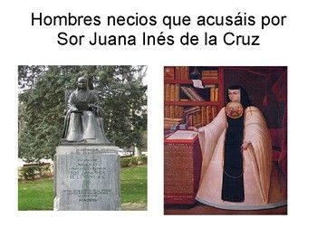 "PPT in PDF in Spanish for the poem ""Hombres necios que acusáis"" written by Sor Juana Inés de la Cruz. PPT contains the text for the poem. Students working with a partner or a group of three try to paraphrase each verse. The ppt after each verse has a paraphrase made by my students to be used as examples and also good for"