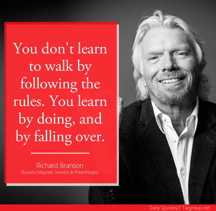 """You don't learn to walk by following the rules. You learn by doing, and by falling over."" - Richard Branson, Business Magnate, Investor & Philanthropist #Quote #Entrepreneur #Tech #RichardBranson #Success #DontGiveUp #Dreams #TALGroup #LoveWhereYouWork"