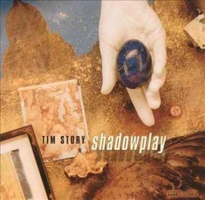 Tim Story - Shadowplay