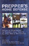 Prepper's Home Defense: Security Strategies to Protect Your Family by Any Means Necessary List Price: $15.95 Discount: $6.95 Sale Price: $9.00
