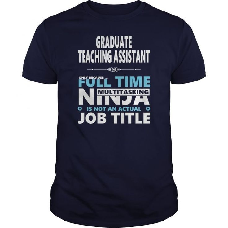 GRADUATE TEACHING ASSISTANT JOBS T-SHIRT GUYS LADIES YOUTH TEE HOODIE SWEAT SHIRT V-NECK UNISEX SUNFROG BESTSELLER...FIND YOUR JOB HERE:   Guys Tee Hoodie Sweat Shirt Ladies Tee Youth Tee Guys V-Neck Ladies V-Neck Unisex Tank Top Unisex Longsleeve Tee Teaching Assistant T Shirt Teacher Assistant T Shirts Teaching Assistant T Shirt Teaching Assistant T Shirts