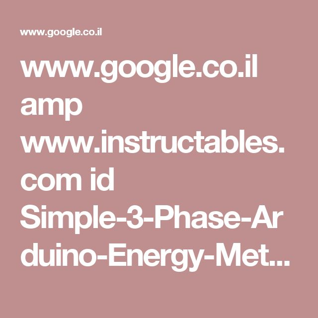 www.google.co.il amp www.instructables.com id Simple-3-Phase-Arduino-Energy-Meter %3Famp_page%3Dtrue