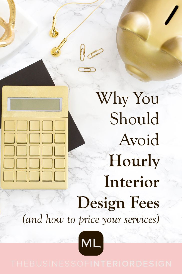 Interior Design Pricing Why You Shouldn T Use Hourly Fees
