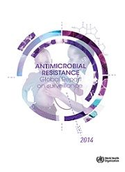Antimicrobial resistance: global report on surveillance 2014 Authors: WHO #antibiotic resistance #antibiotic #drug resistance