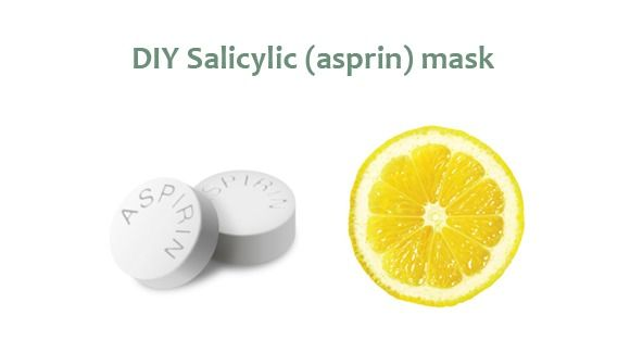 1. Mash up 6-12 non-coated aspirins and combine with freshly squeeze lemon juice.  2. Let the aspirin dissolve until it turns into a paste.  3. Apply the mask to your skin and leave it on for 10 minutes.  4. Remove the face mask by dipping a cotton round in some baking soda and some water.