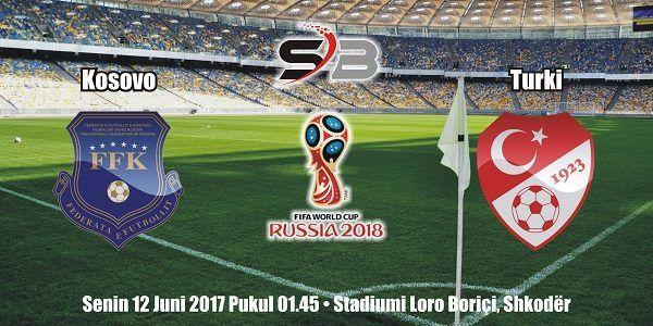 Prediksi Bola Kosovo vs Turki 12 Juni 2017