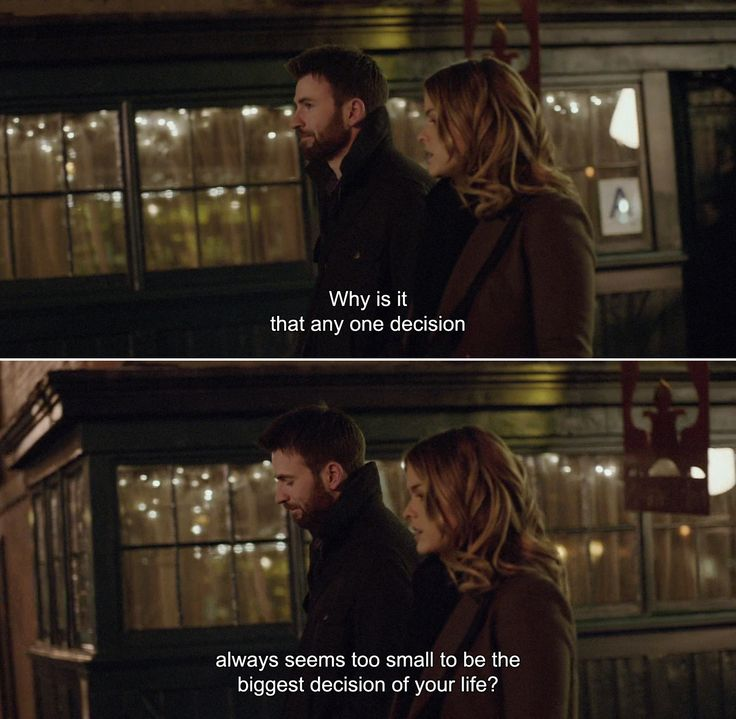 ― Before We Go (2014)Nick: Why is it that any one decision always seems too small to be the biggest decision of your life?