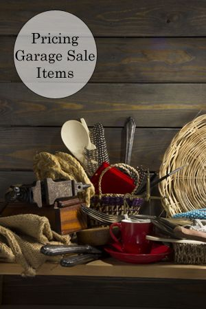 Follow these tips for pricing your garage sale items so you can get the most money for all your old stuff.