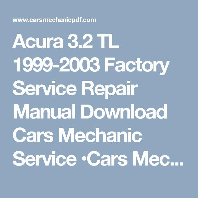 Acura 32 TL 1999 2003 Factory Service Repair Manual Download Cars Mechanic OCars