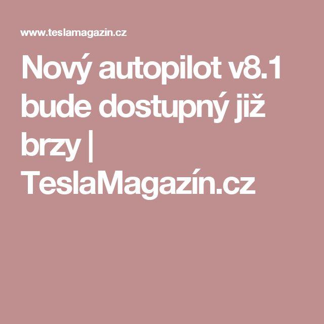 Nový autopilot v8.1 bude dostupný již brzy | TeslaMagazín.cz