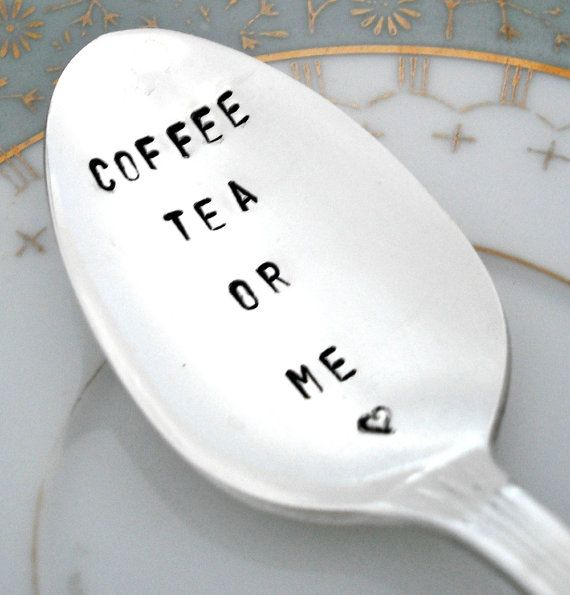 Hand Stamped Spoon Coffee Tea Or Me by theloosegoose on Etsy, $14.50