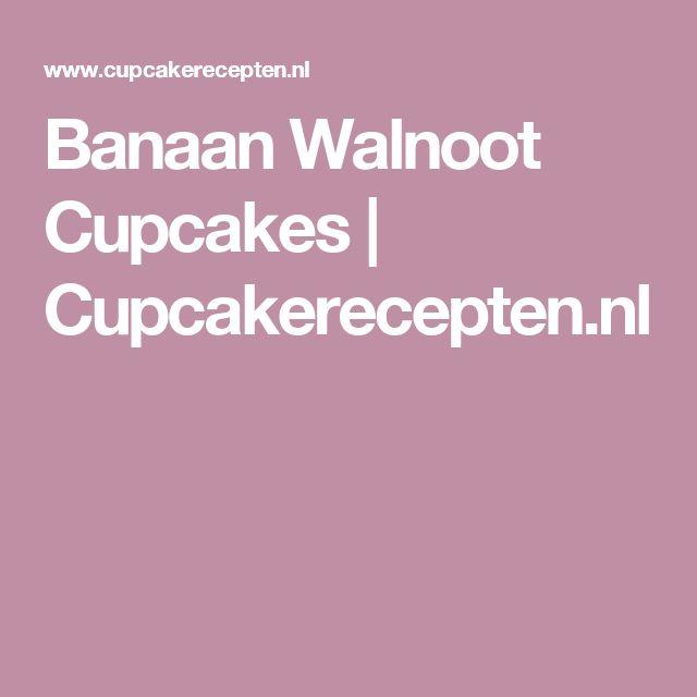 Banaan Walnoot Cupcakes | Cupcakerecepten.nl
