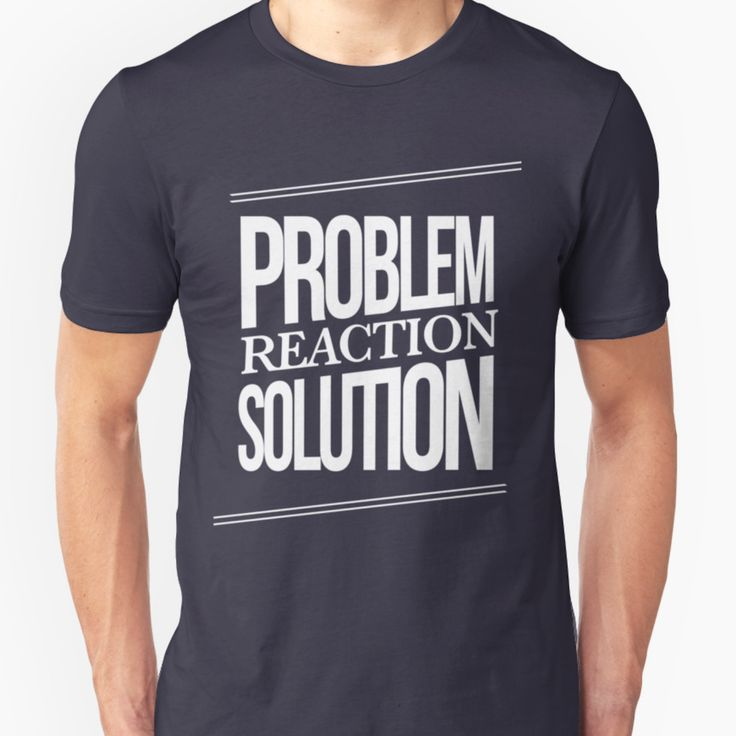 Problem Reaction Solution (Latin: Ordo ab Chao) is a mass mind control system. It is used to make changes to the law that the citizens would not accept otherwise.  1. Create a problem: Terrorism, financial crisis, etc.  2. Manufacture a reaction: Let the mainstream media only broadcast/print the side of the problem you want to show  3. Provide a solution: Wars, higher security, corporate tax-cuts, welfare budget cuts, etc.
