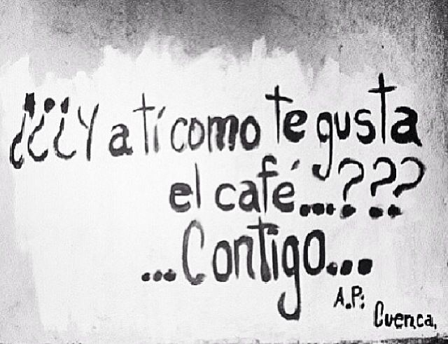 "Accion poetica. ""And you, how do you like your coffee?"" ""With you.@"