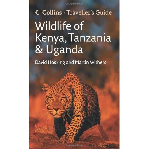Wildlife of Kenya, Tanzania and Uganda (Travellers Guide): David Hosking: 9780007248193: Amazon.com: Books