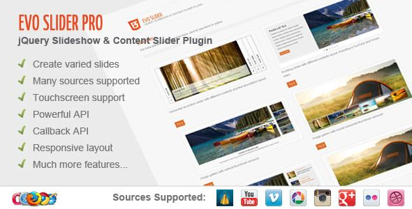 Evo Slider Pro - jQuery Slider Plugin    HTML  XML  Dailymotion  Vimeo  YouTube  Dribbble  Flickr  Google+ / Picasa  Instagram