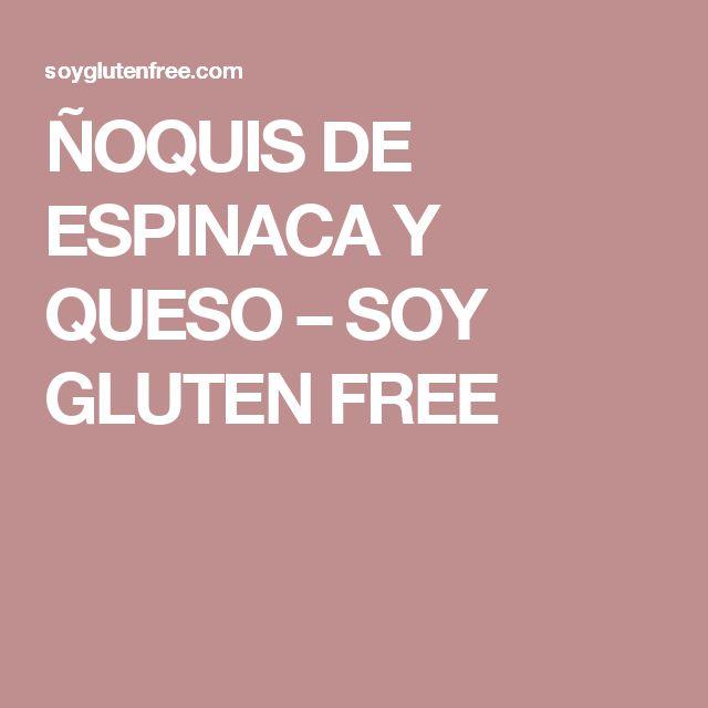 ÑOQUIS DE ESPINACA Y QUESO – SOY GLUTEN FREE