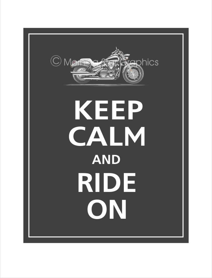 Keep Calm and Ride On MOTORCYCLE Print 11x14  by PosterPop on Etsy, $12.95