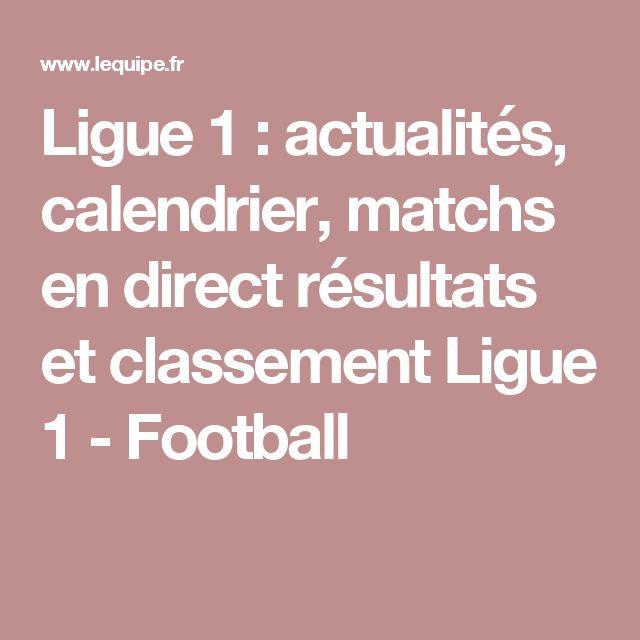 Ligue 1 : actualités, calendrier, matchs en direct résultats et classement Ligue 1 - Football