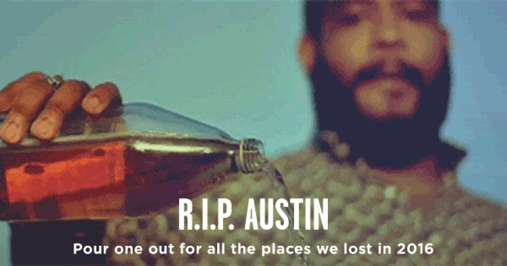 Dearly beloved...  We are gathered here today to mourn the loss of our beloved restaurants, bars, venues, and establishments that bravely served the Austin community. Some fought hard, some managed to throw a few punches, some spent the whole fight parryin