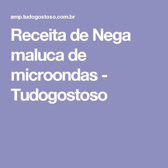 Receita de Nega maluca de microondas - Tudogostoso