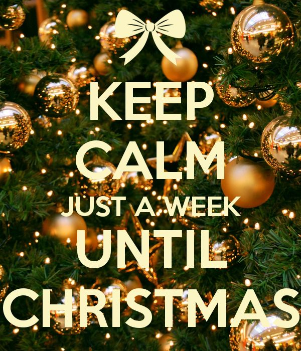 KEEP CALM JUST A WEEK UNTIL CHRISTMAS   KEEP CALM AND CARRY ON Image  Generator | Keep Calm And... | Pinterest | Keep Calm, Carry On And Christmas