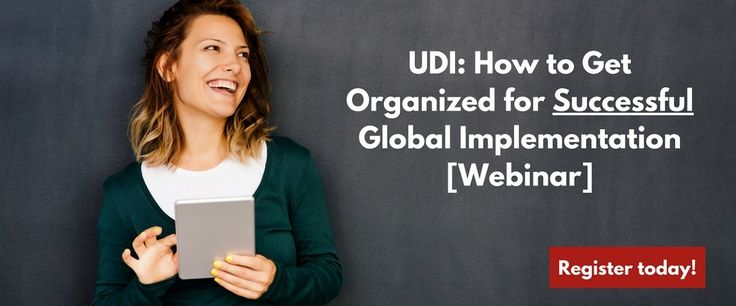 UDI: How to Get Organized for Successful Global Implementation [Webinar]