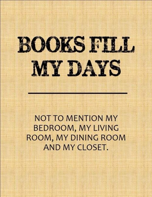 Books fill my days!: