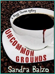 """Maggy Thorsen Coffeehouse Mysteries """"...reminds me very very much of Janet Evanovich. I literally laugh out loud."""" Uncommon Grounds (Maggy #1)"""