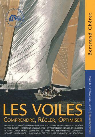 Les voiles : comprendre, régler, optimiser      / Bertrand Chéret ; avec le concours de Hervé Hillard ; ill.,      Gildas Plessis. http://scd.summon.serialssolutions.com/search?s.q=isbn:(9782742407675)