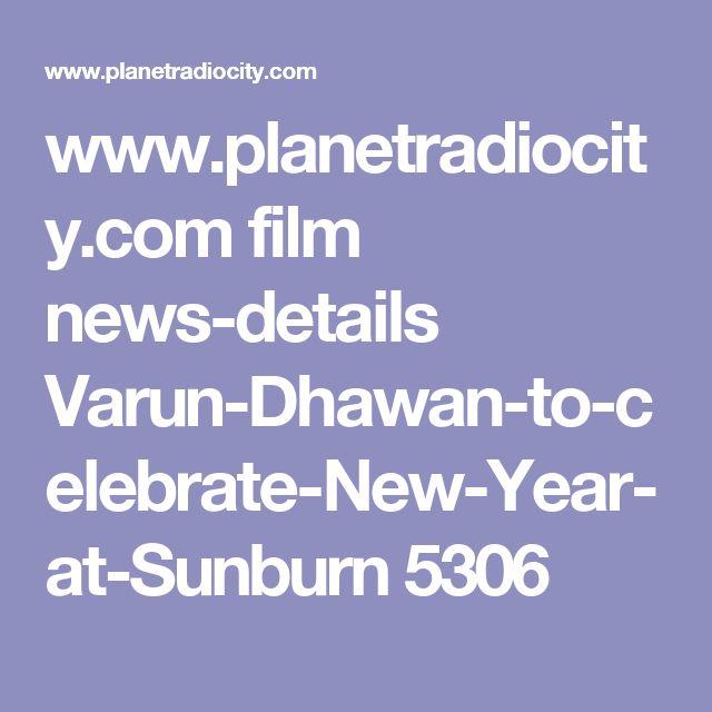 www.planetradiocity.com film news-details Varun-Dhawan-to-celebrate-New-Year-at-Sunburn 5306