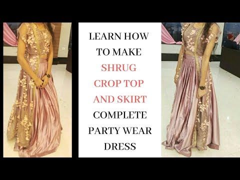 87a773b4d Learn How To Make Party Wear Shrug Dress With Crop Top And Skirt. - YouTube
