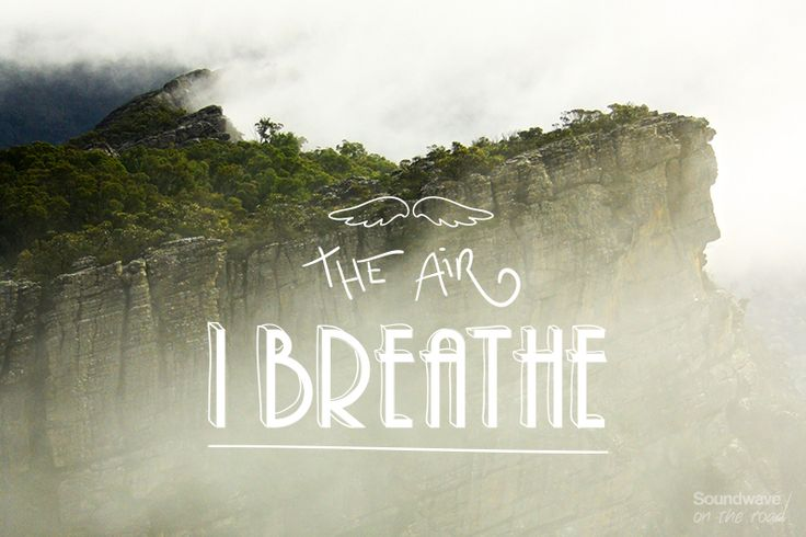 """""""The Air I Breathe"""" by Soundwave on the road www.soundwaveontheroad.com"""