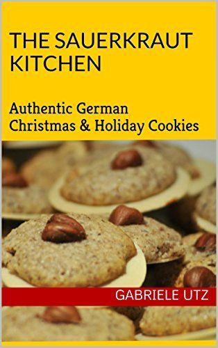 The Sauerkraut Kitchen Cooking Book: Authentic German Christmas & Holiday Cookies by Gabriele utz     http://www.amazon.com/dp/B00SXNYU5M/ref=cm_sw_r_pi_dp_xW7Yub19X2PRM