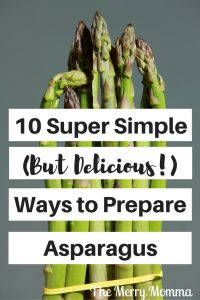 Trying to find ways to use up all that asparagus this spring? You have to try these 10 Super Simple (But Delicious!) Ways to Prepare Asparagus!