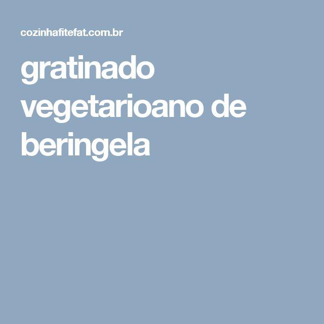 gratinado vegetarioano de beringela