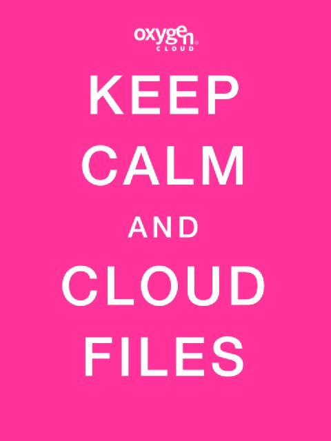 Keep Calm and Cloud Files #OxygenCloud