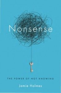 Nonsense: The Power Of Not Knowing, One Of Our Must Read Personal Development Books