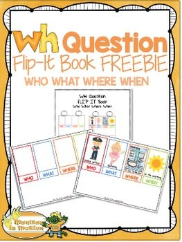 WH Question Flip-It Book FREEBIEThis 12-page WH Question Flip-It Book FREEBIE resource includes WH Question FLIP-IT Book for Who What Where When question types.
