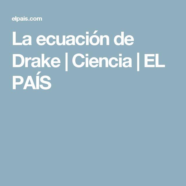La ecuación de Drake   Ciencia   EL PAÍS
