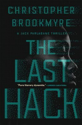 The Last Hack: A Jack Parlabane Thriller by Christopher Brookmyre