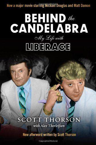 Behind the Candelabra: My Life With Liberace by Scott Thorson http://www.amazon.com/dp/0988349485/ref=cm_sw_r_pi_dp_ymhJvb0G9XNW1