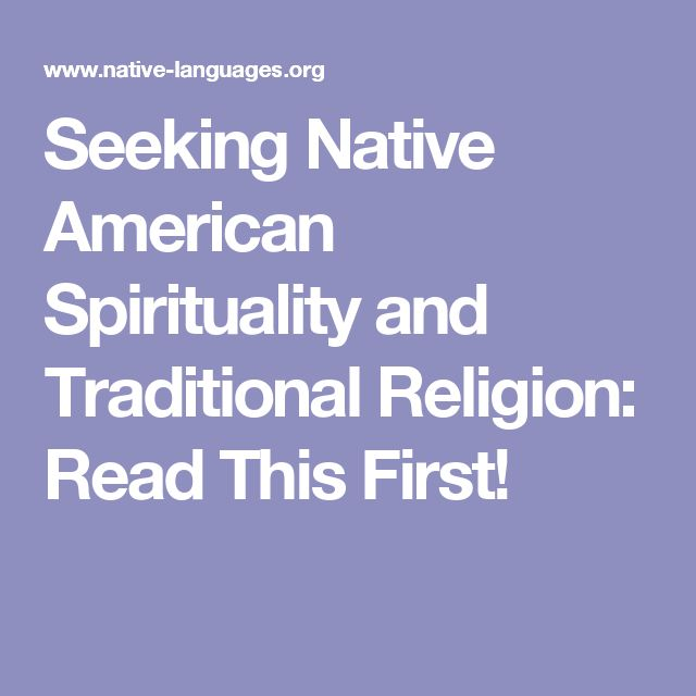 Seeking Native American Spirituality and Traditional Religion: Read This First!