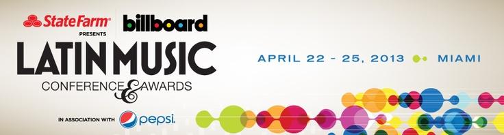 BillBoard Presents - Latin Music Conference & Awards: April 22 - 25, 2013 ---Miami, FL